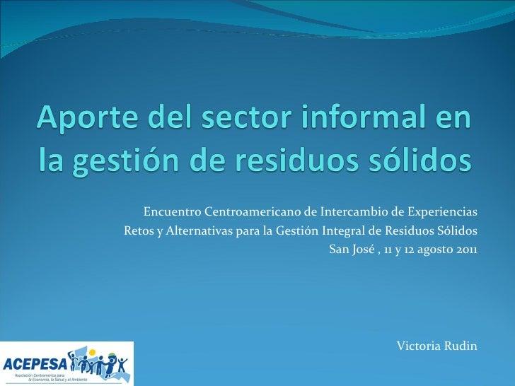 Encuentro Centroamericano de Intercambio de Experiencias Retos y Alternativas para la Gestión Integral de Residuos Sólidos...