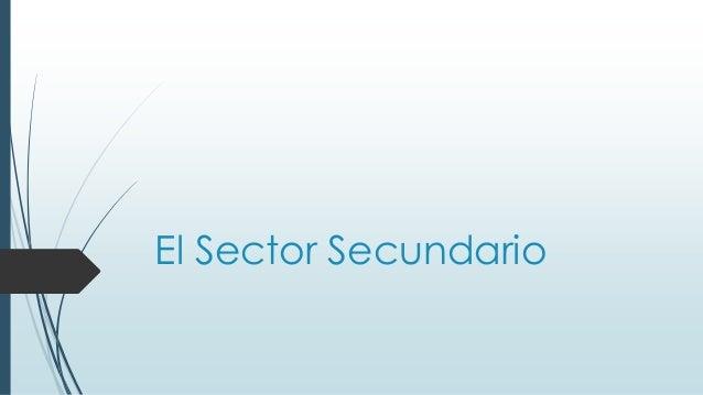 El Sector Secundario