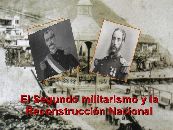 El Segundo militarismo y la Reconstrucción Nacional
