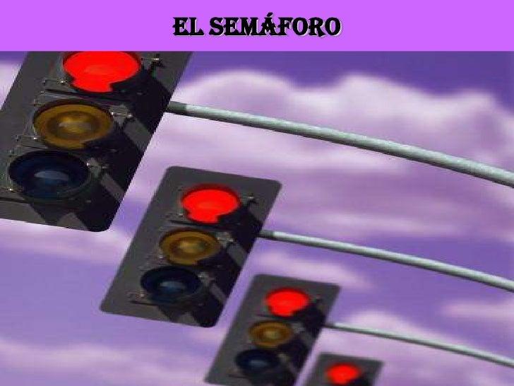 EL SEMÁFORO