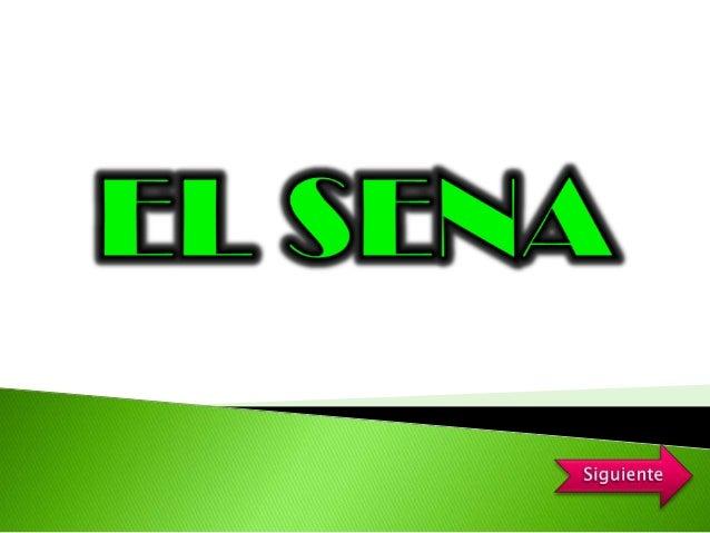     El Servicio Nacional de Aprendizaje - SENA     es un establecimiento público, que brinda el         desarrollo tecnol...
