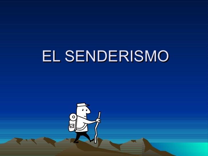 EL SENDERISMO