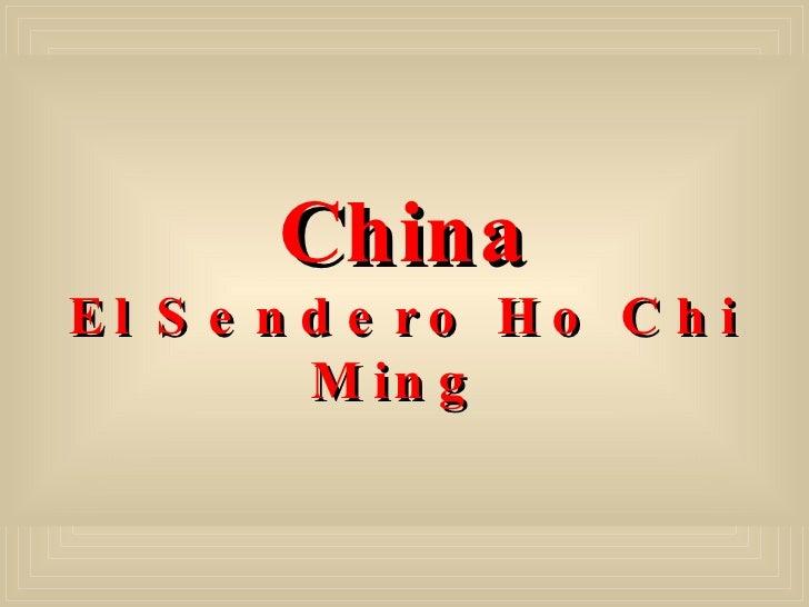 China El Sendero Ho Chi Ming