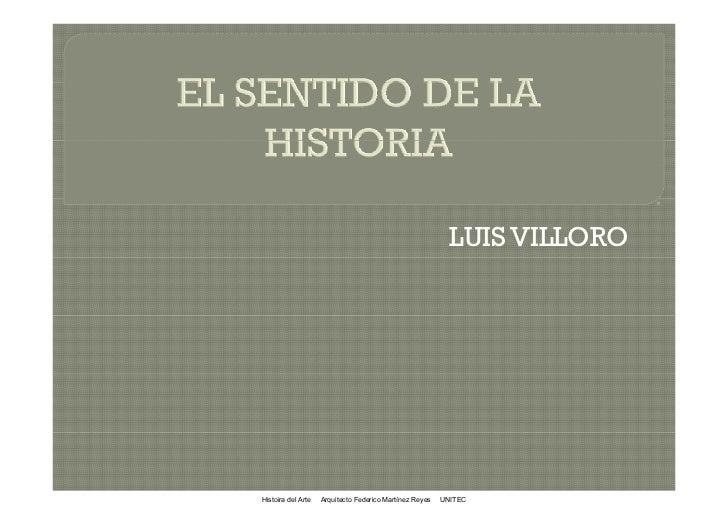 LUIS VILLOROHistoira del Arte   Arquitecto Federico Martínez Reyes   UNITEC