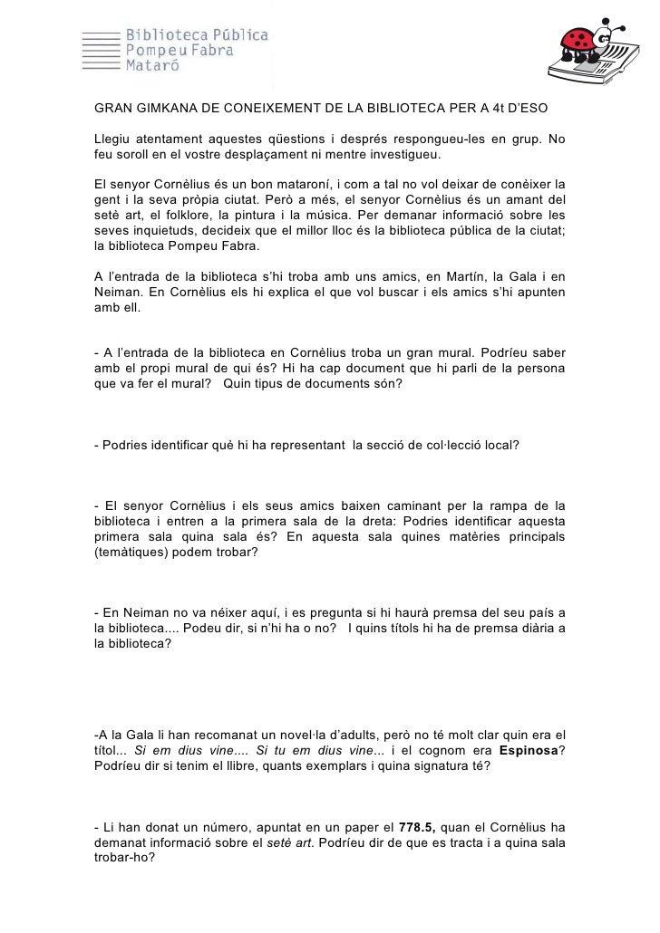 GRAN GIMKANA DE CONEIXEMENT DE LA BIBLIOTECA PER A 4t D'ESOLlegiu atentament aquestes qüestions i després respongueu-les e...