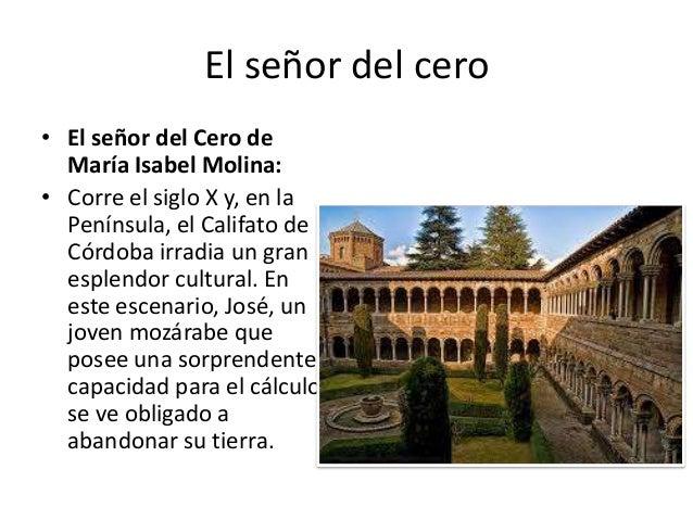 El señor del cero • El señor del Cero de María Isabel Molina: • Corre el siglo X y, en la Península, el Califato de Córdob...
