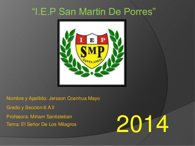 """I.E.P San Martin De Porres""  Nombre y Apellido: Jersson Ccenhua Mayo  Grado y Seccion:6 A ll  Profesora: Miriam Santisteb..."