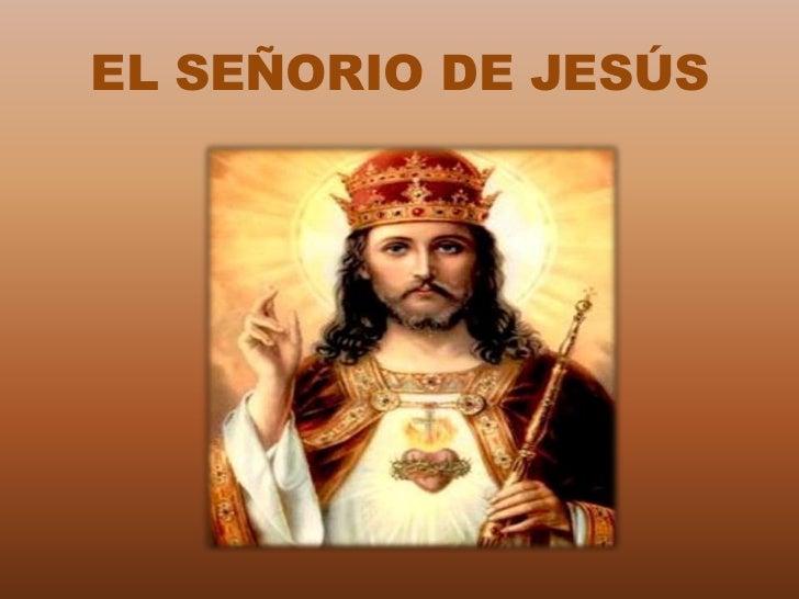EL SEÑORIO DE JESÚS
