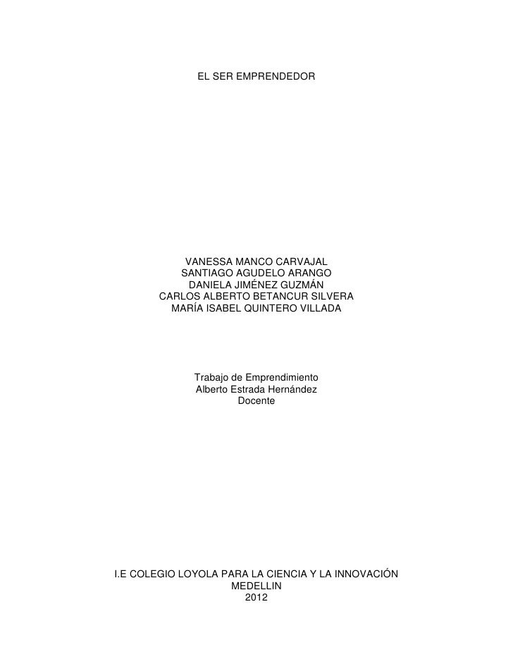 EL SER EMPRENDEDOR           VANESSA MANCO CARVAJAL          SANTIAGO AGUDELO ARANGO            DANIELA JIMÉNEZ GUZMÁN    ...