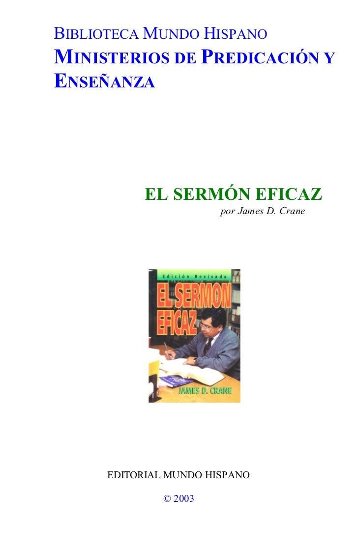 BIBLIOTECA MUNDO HISPANOMINISTERIOS DE PREDICACIÓN YENSEÑANZA            EL SERMÓN EFICAZ                        por James...