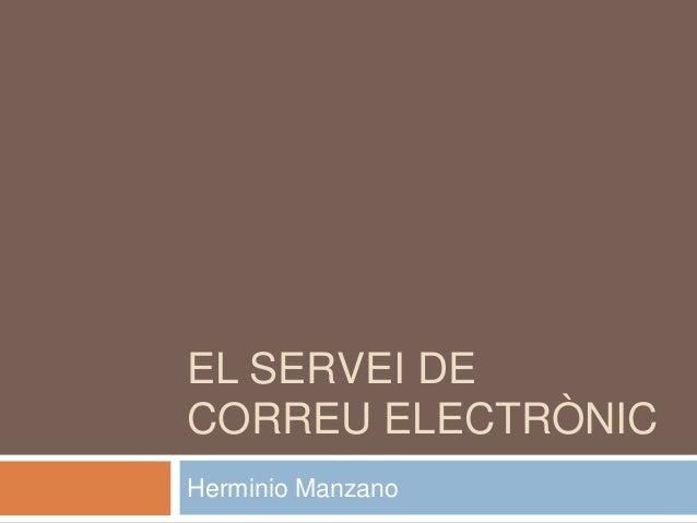 EL SERVEI DECORREU ELECTRÒNICHerminio Manzano