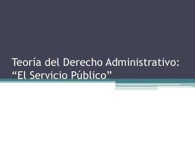 """Teoría del Derecho Administrativo: """"El Servicio Público"""""""