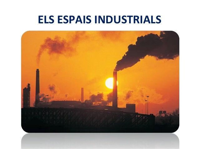 ELS ESPAIS INDUSTRIALS