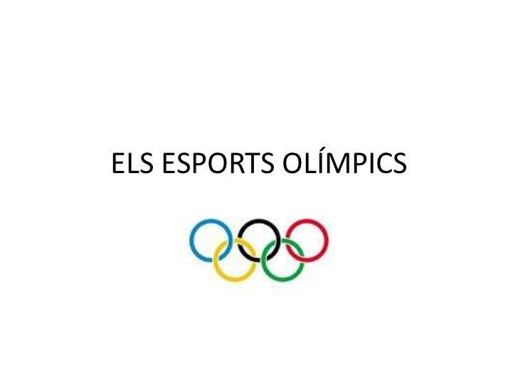 ELS ESPORTS OLÍMPICS