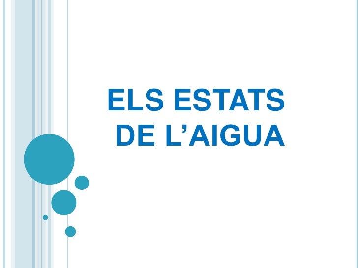 ELS ESTATS DE L'AIGUA<br />