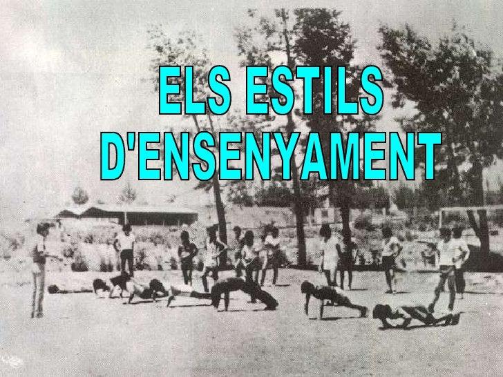 ELS ESTILS  D'ENSENYAMENT