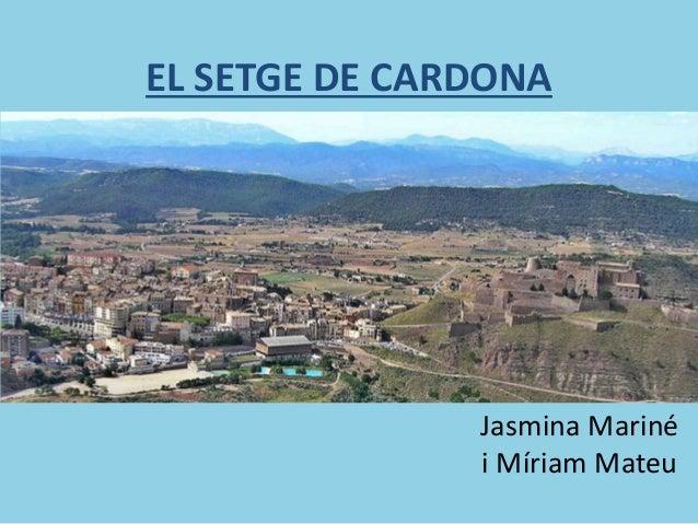 EL SETGE DE CARDONA  Jasmina Mariné  i Míriam Mateu