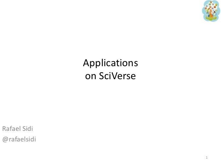 Applicationson SciVerse <br />Rafael Sidi<br />@rafaelsidi<br />1<br />