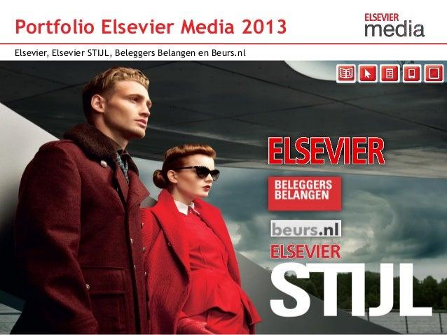 Portfolio Elsevier Media 2013Elsevier, Elsevier STIJL, Beleggers Belangen en Beurs.nl                                     ...
