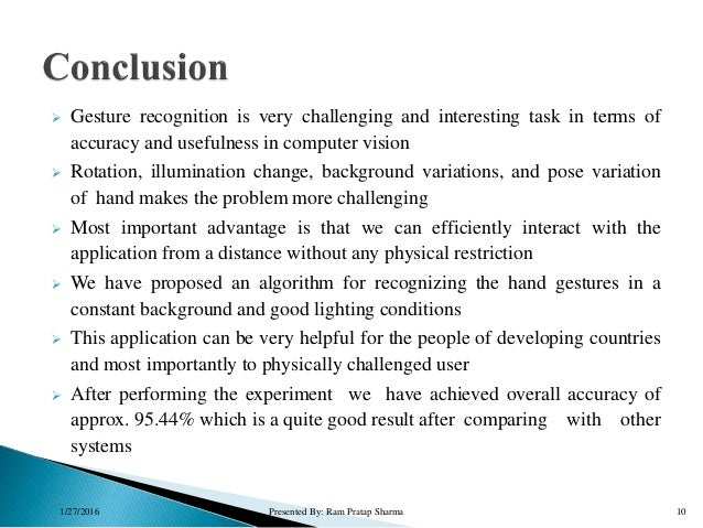  Gesture recognition is very challenging and interesting task in terms of accuracy and usefulness in computer vision  Ro...