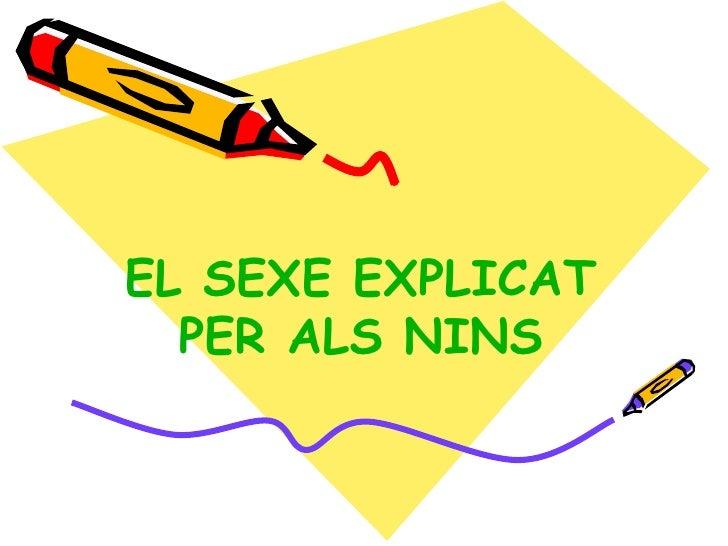 EL SEXE EXPLICAT PER ALS NINS