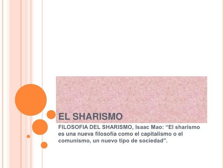 """EL SHARISMOFILOSOFIA DEL SHARISMO, Isaac Mao: """"El sharismoes una nueva filosofía como el capitalismo o elcomunismo, un nue..."""