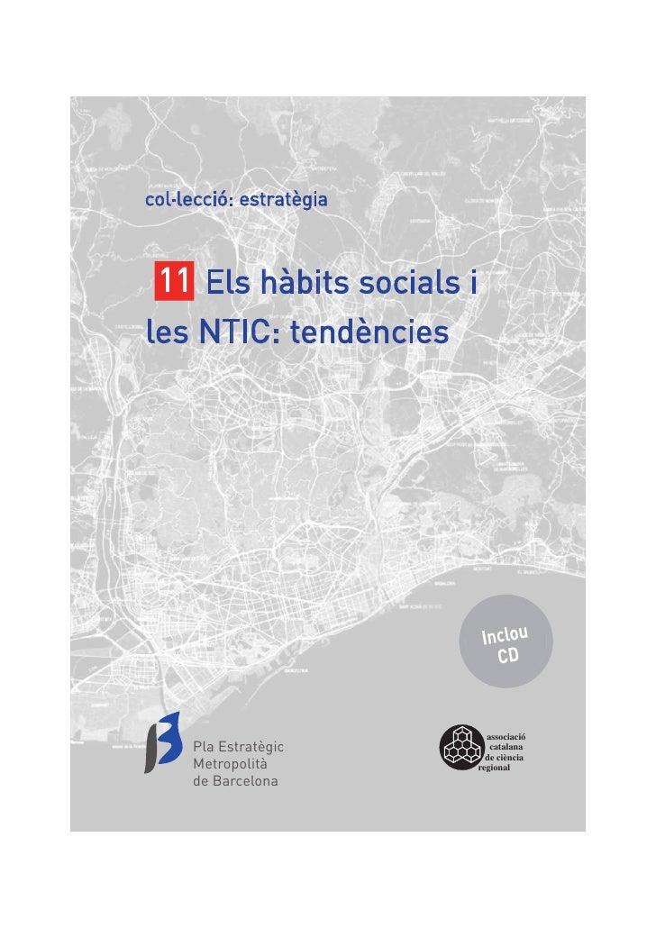 col·lecció: estratègia 11 Els hàbits socials iles NTIC: tendències                            Inclou                      ...