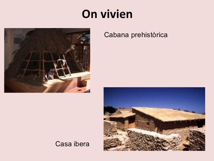 On vivien Cabana prehistòrica Casa ibera