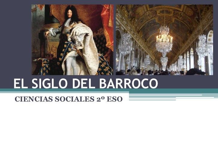 EL SIGLO DEL BARROCOCIENCIAS SOCIALES 2º ESO