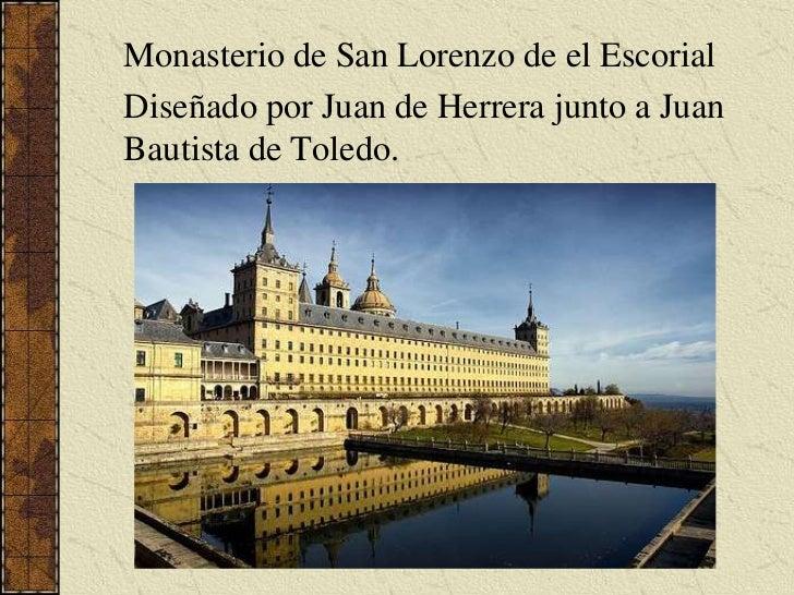 Monasterio de San Lorenzo de el Escorial<br />Diseñado por Juan de Herrera junto a Juan Bautista de Toledo.<br />