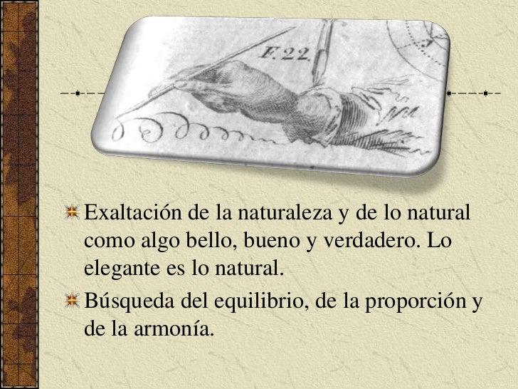 Exaltación de la naturaleza y de lo natural como algo bello, bueno y verdadero. Lo elegante es lo natural.<br />Búsqueda d...