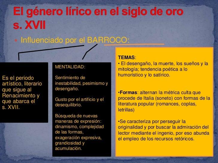 Influenciado por el BARROCO:<br />El género lírico en el siglo de oros. XVII<br />TEMAS: <br /><ul><li> El desengaño, la m...