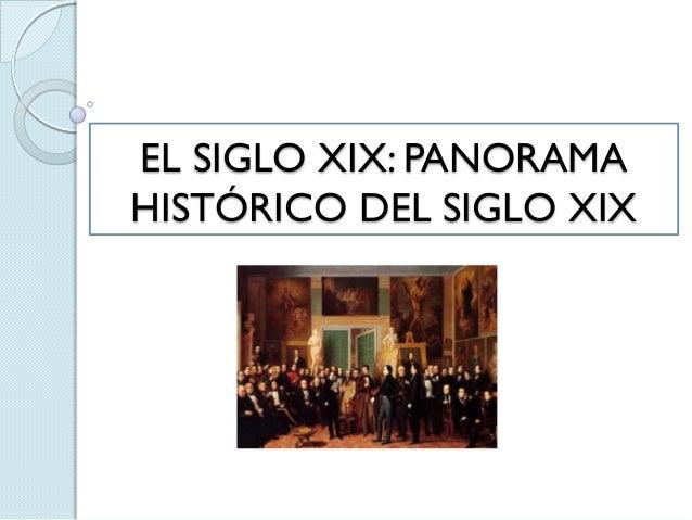 EL SIGLO XIX: PANORAMA HISTÓRICO DEL SIGLO XIX
