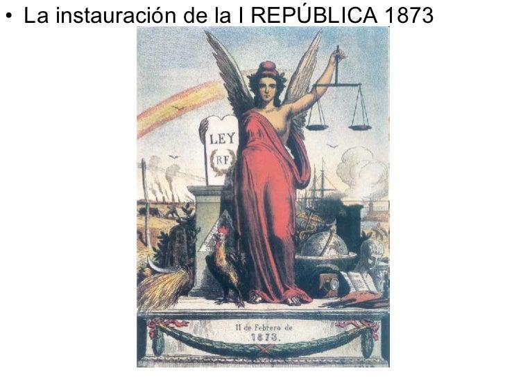 <ul><li>La instauración de la I REPÚBLICA 1873 </li></ul>