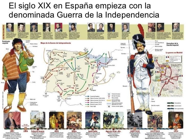 <ul><li>El siglo XIX en España empieza con la denominada Guerra de la Independencia </li></ul>