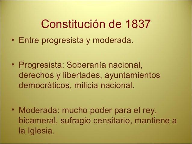Constitución de 1845 • Moderada. • Mucho poder al rey y poco al parlamento. • Bicameral. • Sufragio muy censitario. • Conf...