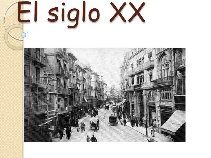 El siglo XX<br />
