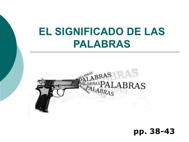 EL SIGNIFICADO DE LAS PALABRAS pp. 38-43