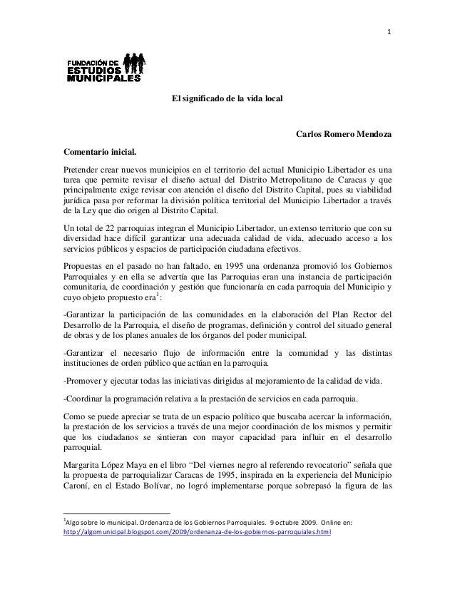 1 El significado de la vida local Carlos Romero Mendoza Comentario inicial. Pretender crear nuevos municipios en el terr...
