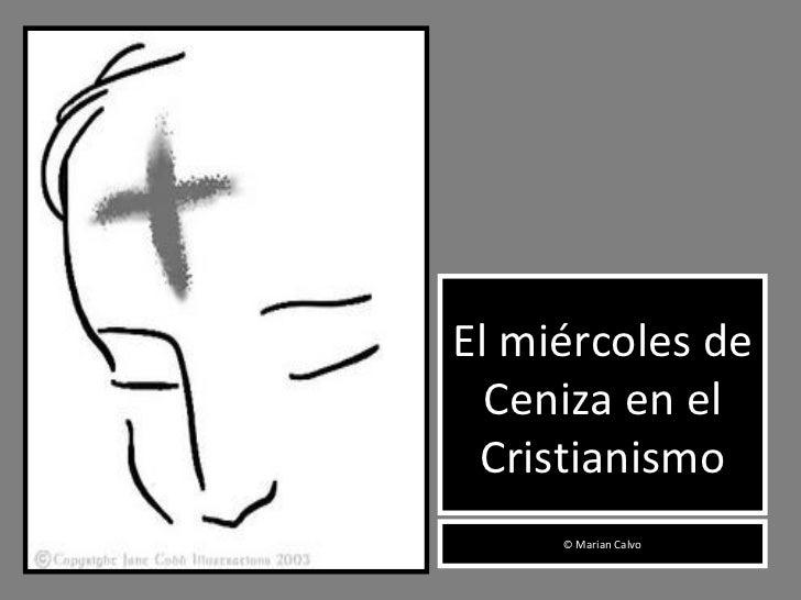 El miércoles de Ceniza en el Cristianismo ©  Marian Calvo
