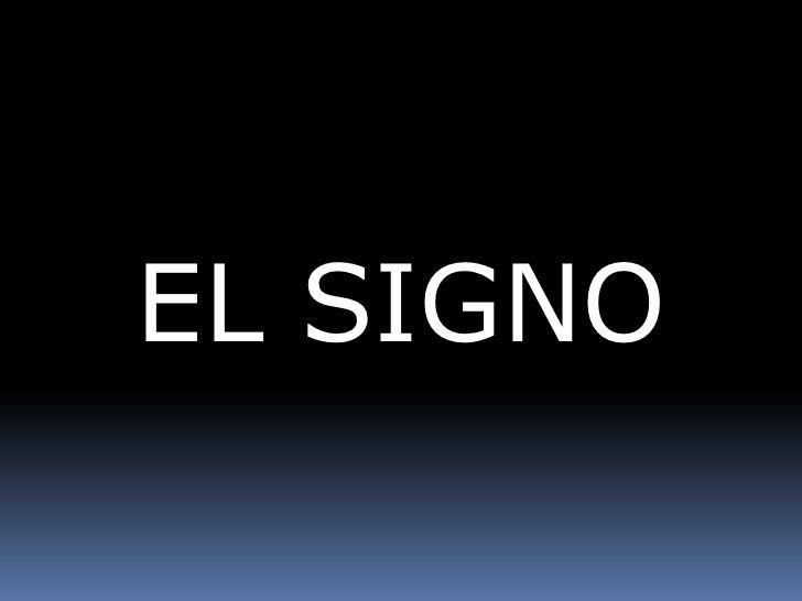 EL SIGNO<br />