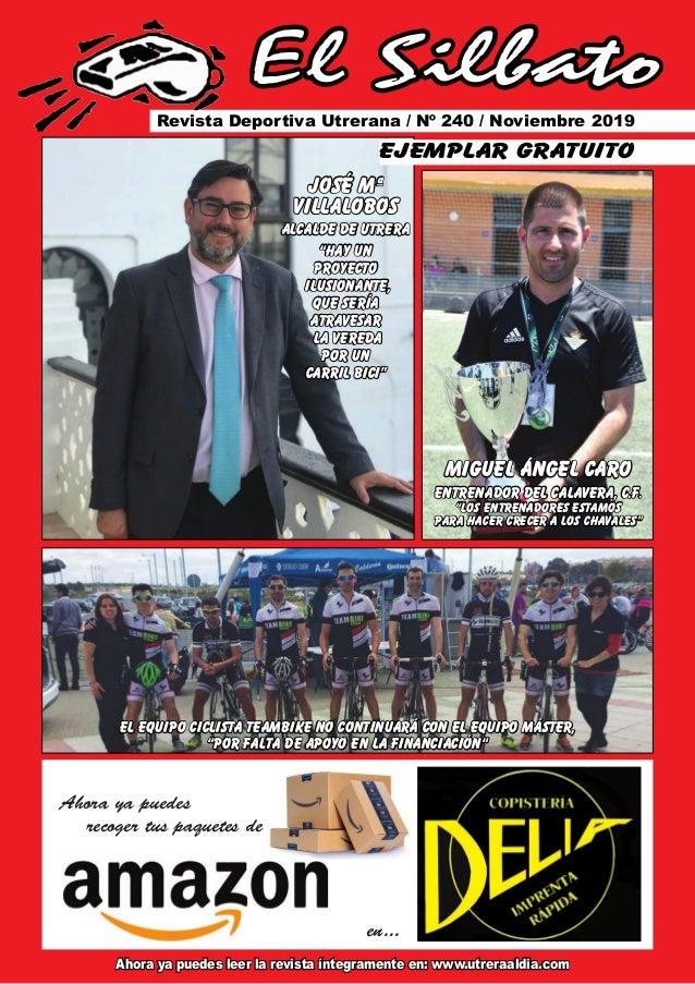El Silbato Revista Deportiva Utrerana / Nº 240 / Noviembre 2019 Ahora ya puedes leer la revista íntegramente en: www.utrer...