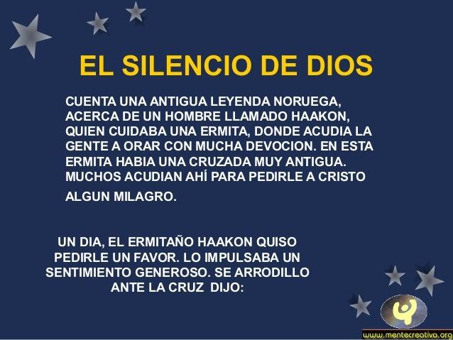 EL SILENCIO DE DIOS CUENTA UNA ANTIGUA LEYENDA NORUEGA, ACERCA DE UN HOMBRE LLAMADO HAAKON, QUIEN CUIDABA UNA ERMITA, DOND...