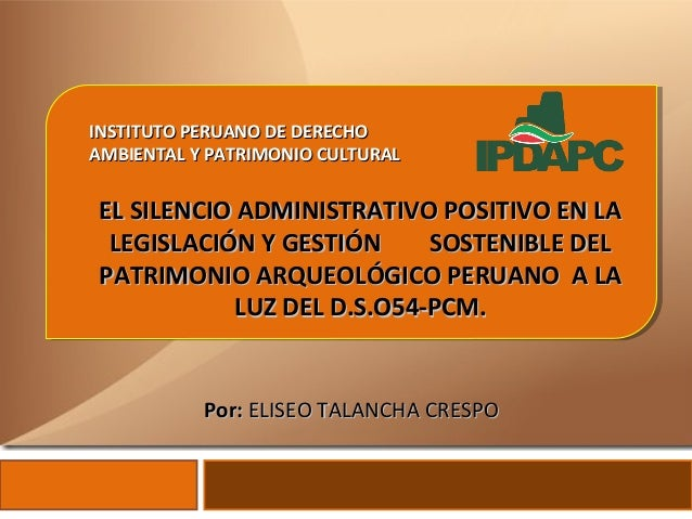 INSTITUTO PERUANO DE DERECHOINSTITUTO PERUANO DE DERECHO AMBIENTAL Y PATRIMONIO CULTURALAMBIENTAL Y PATRIMONIO CULTURAL EL...