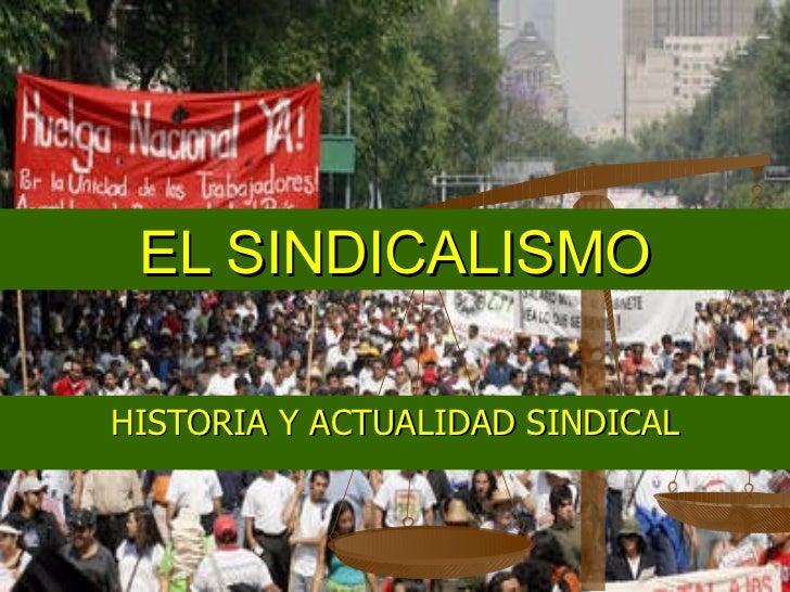 EL SINDICALISMO HISTORIA Y ACTUALIDAD SINDICAL