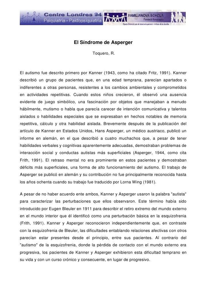 El Síndrome de Asperger                                       Toquero, R.El autismo fue descrito primero por Kanner (1943,...