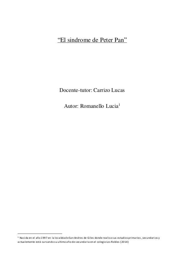 """""""El sindrome de Peter Pan"""" Docente-tutor: Carrizo Lucas Autor: Romanello Lucia1 1 Nacida en el año 1997 en la localidad eS..."""