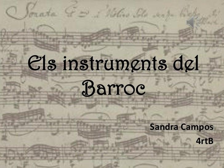 Els instruments del      Barroc             Sandra Campos                       4rtB