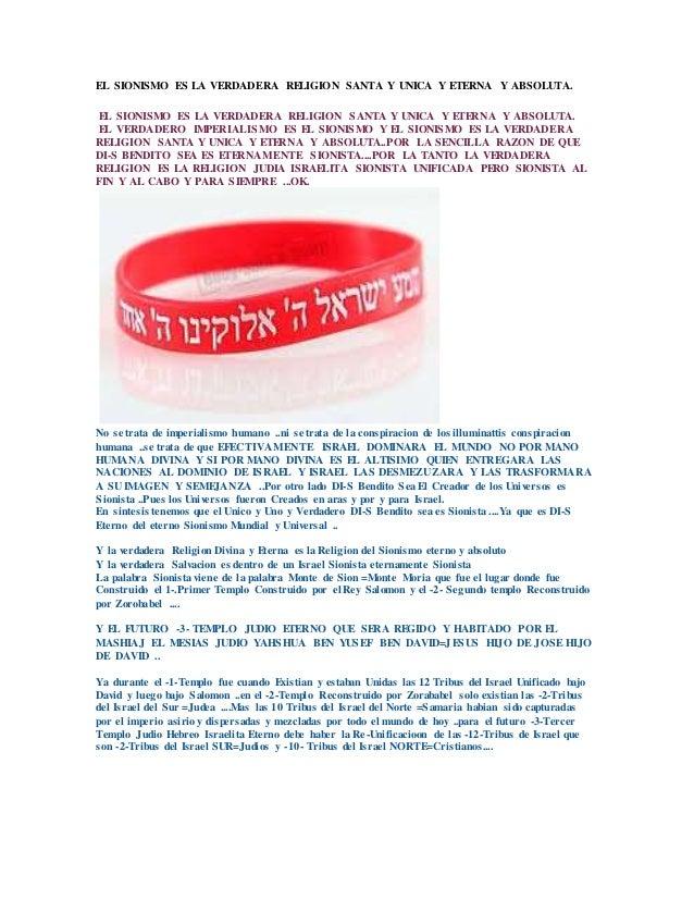 EL SIONISMO ES LA VERDADERA RELIGION SANTA Y UNICA Y ETERNA Y ABSOLUTA. 7d3ec8a68d3c7