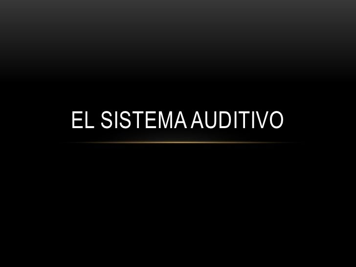 EL SISTEMA AUDITIVO<br />